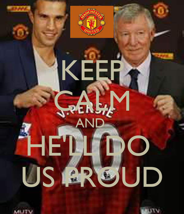 KEEP CALM AND  HE'LL DO  US PROUD