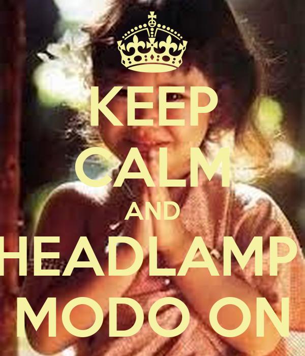 KEEP CALM AND HEADLAMP  MODO ON