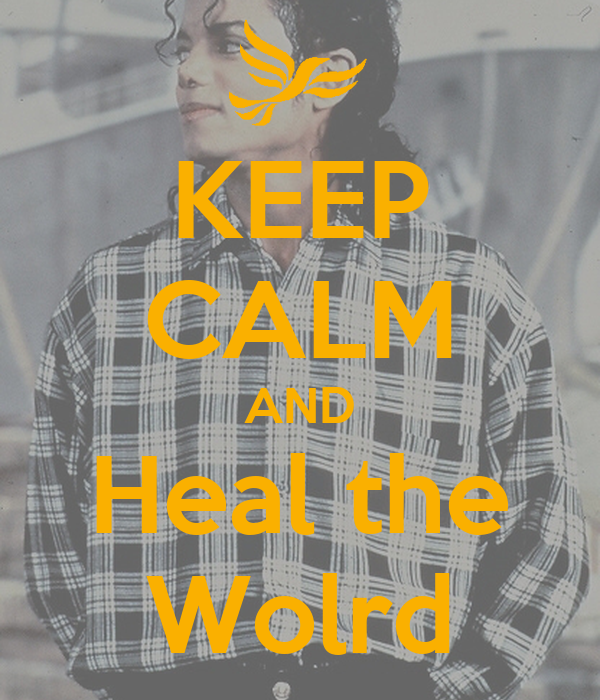 KEEP CALM AND Heal the Wolrd