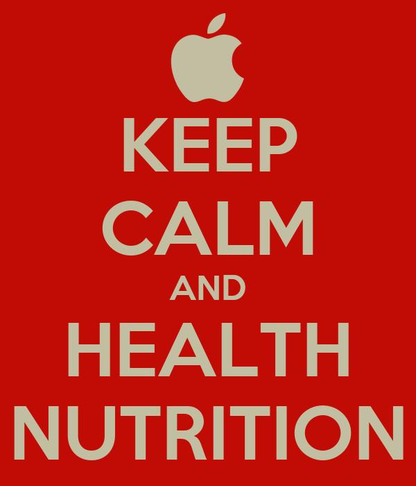 KEEP CALM AND HEALTH NUTRITION
