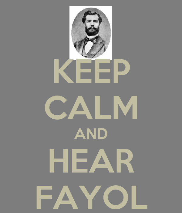 KEEP CALM AND HEAR FAYOL