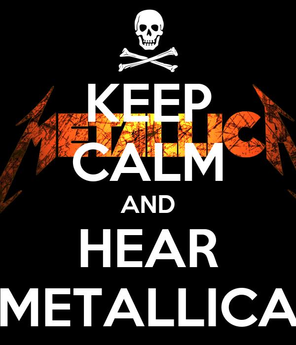 KEEP CALM AND HEAR METALLICA