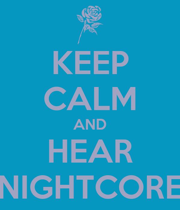 KEEP CALM AND HEAR NIGHTCORE