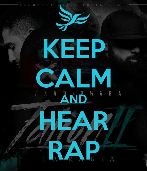 KEEP CALM AND HEAR RAP