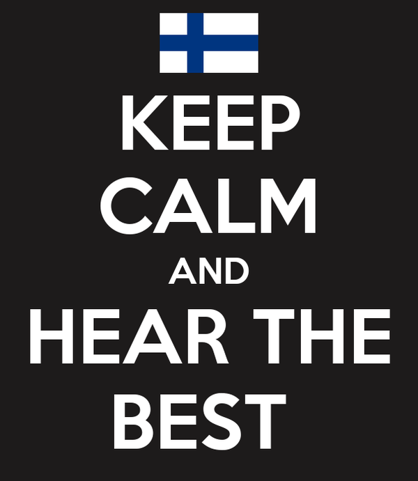 KEEP CALM AND HEAR THE BEST