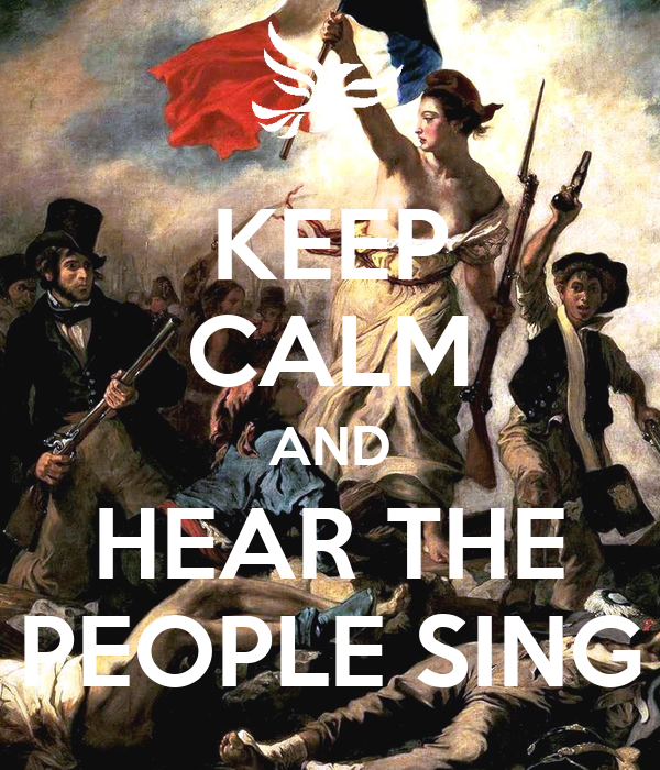 KEEP CALM AND HEAR THE PEOPLE SING