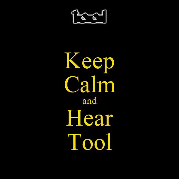 Keep Calm and Hear Tool