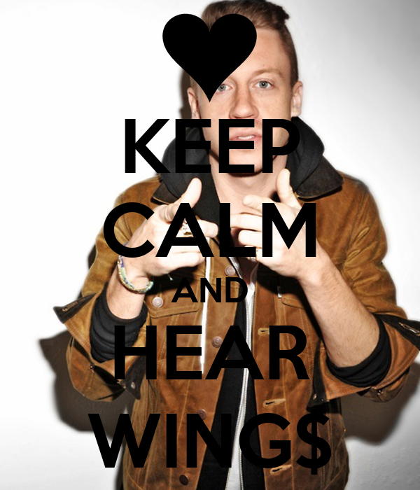 KEEP CALM AND HEAR WING$