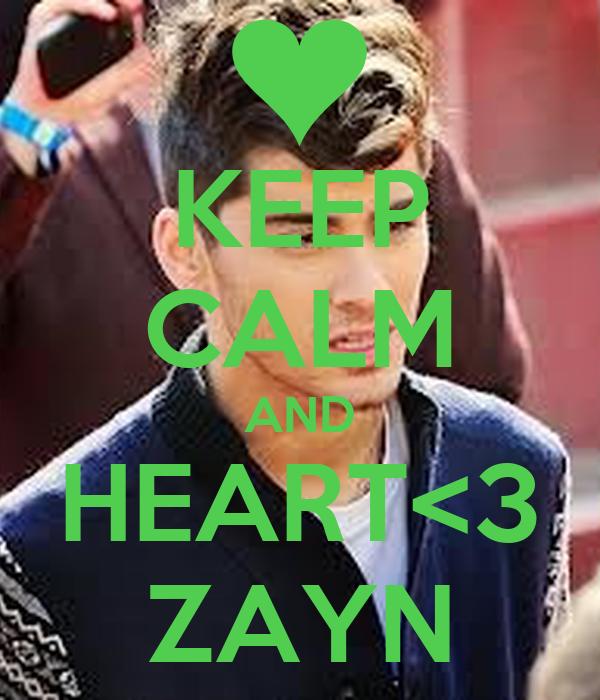 KEEP CALM AND HEART<3 ZAYN
