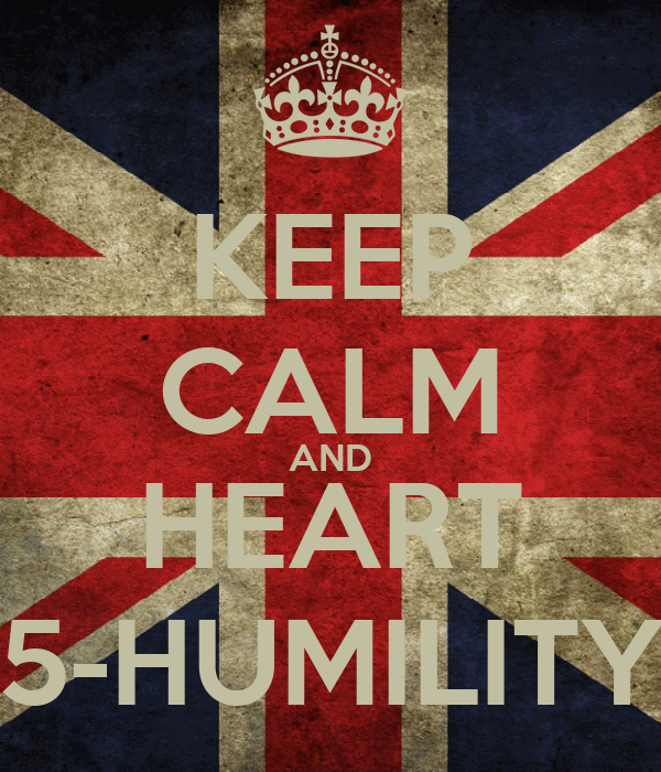 KEEP CALM AND HEART 5-HUMILITY