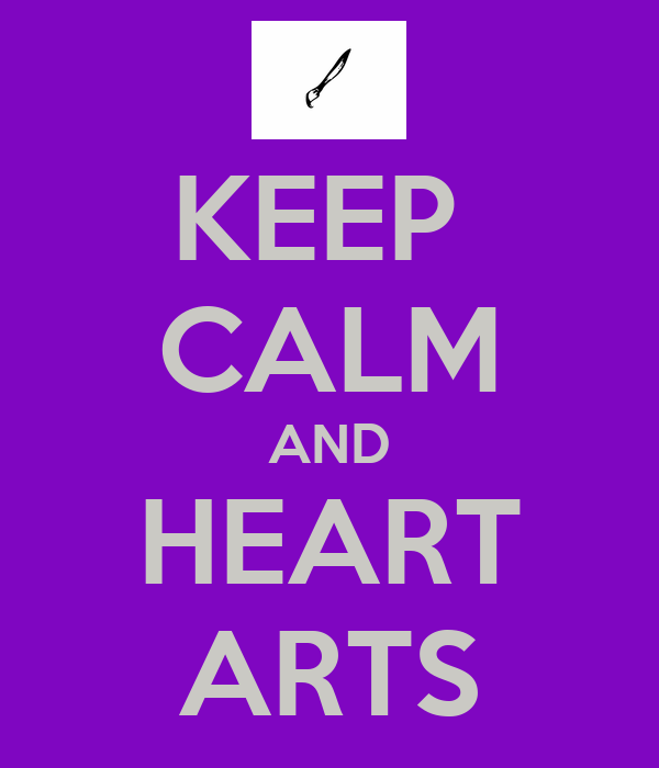 KEEP  CALM AND HEART ARTS