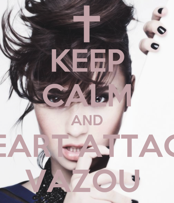 KEEP CALM AND HEART ATTACK VAZOU