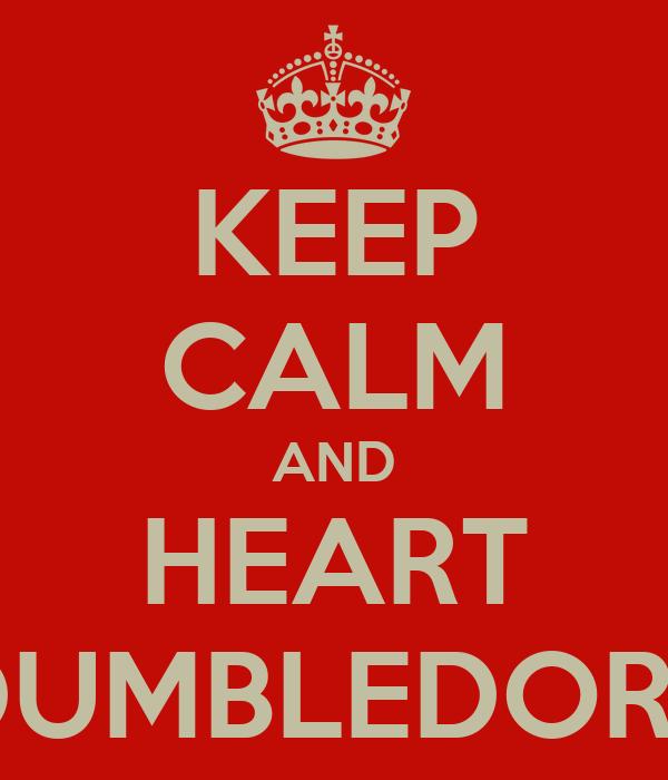 KEEP CALM AND HEART DUMBLEDORE