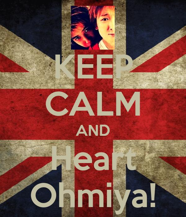 KEEP CALM AND Heart Ohmiya!