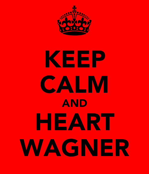 KEEP CALM AND HEART WAGNER