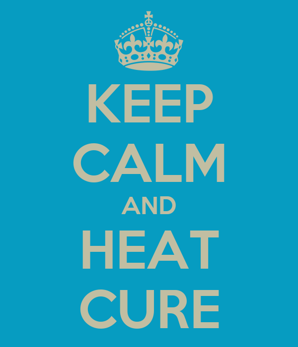 KEEP CALM AND HEAT CURE