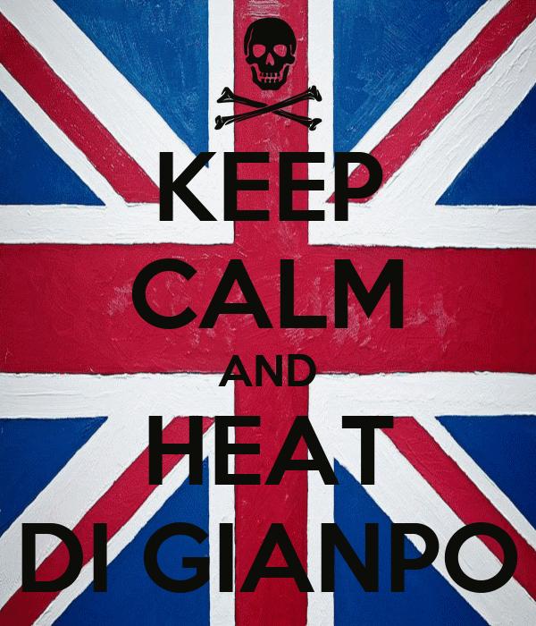 KEEP CALM AND HEAT DI GIANPO