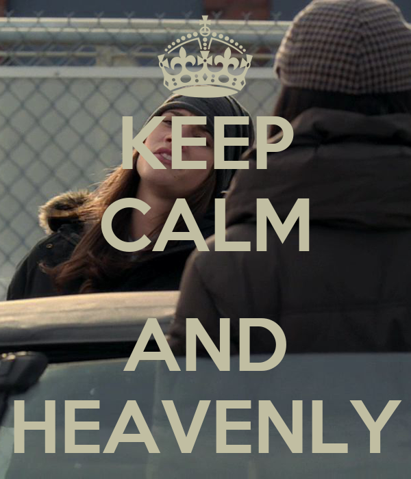 KEEP CALM  AND HEAVENLY