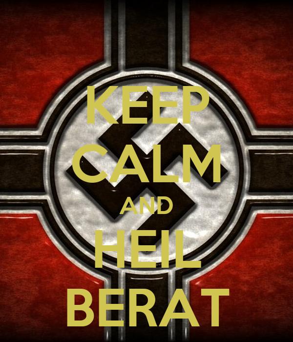 KEEP CALM AND HEIL BERAT