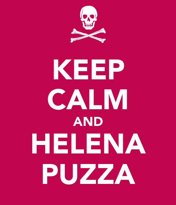 KEEP CALM AND HELENA PUZZA