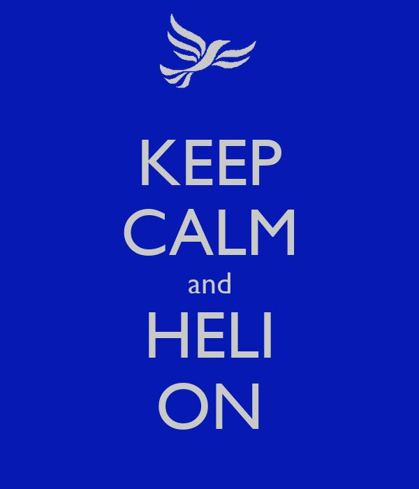 KEEP CALM and HELI ON