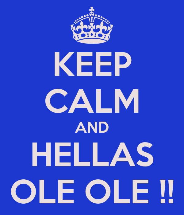 KEEP CALM AND HELLAS OLE OLE !!