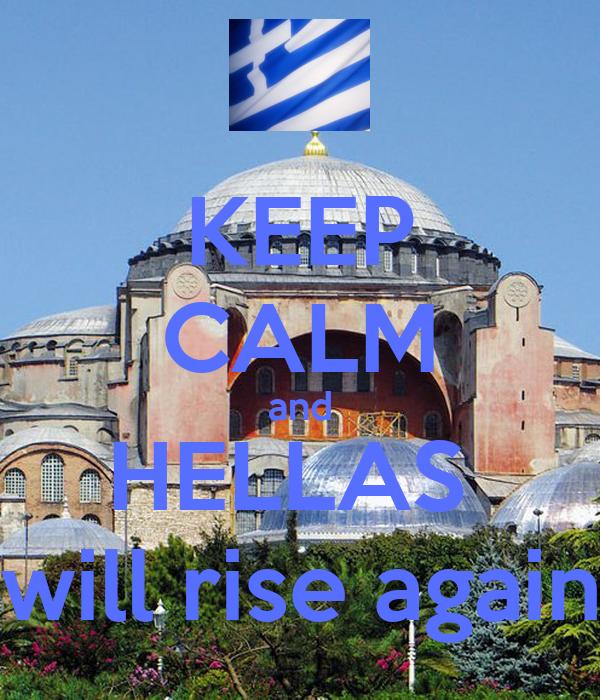 KEEP CALM and HELLAS  will rise again