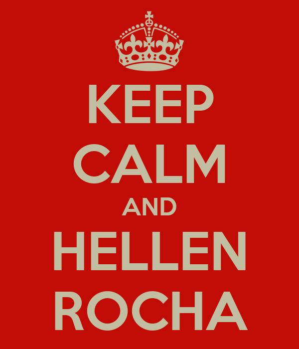 KEEP CALM AND HELLEN ROCHA