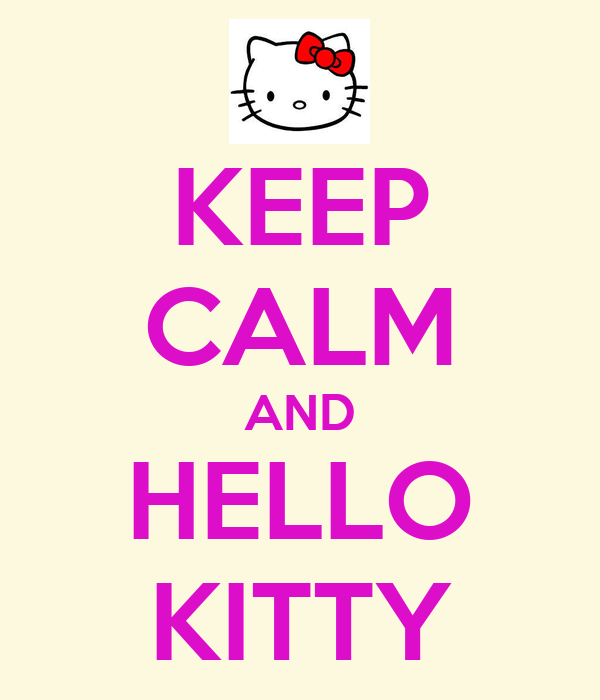 KEEP CALM AND HELLO KITTY