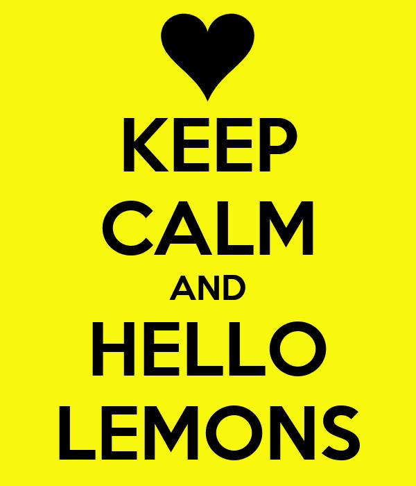 KEEP CALM AND HELLO LEMONS