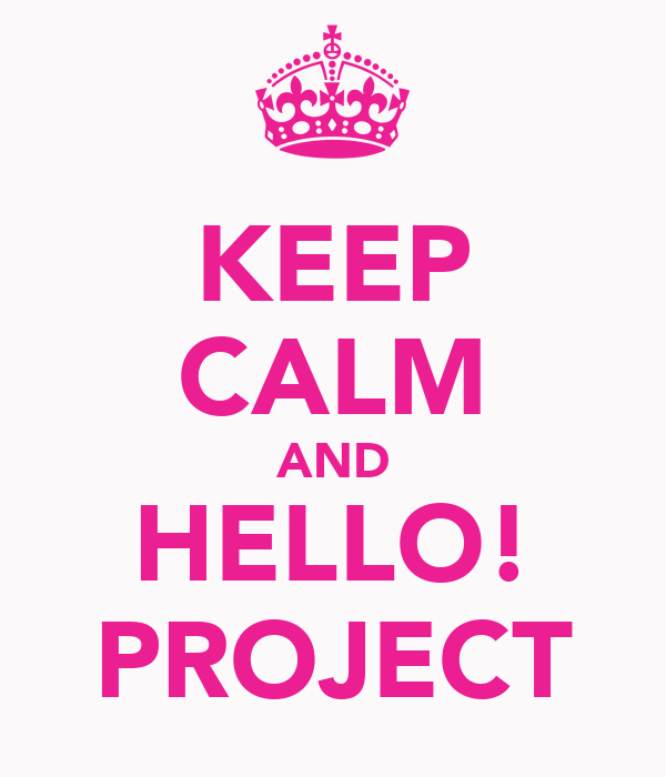 KEEP CALM AND HELLO! PROJECT