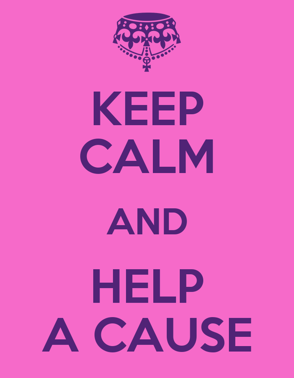KEEP CALM AND HELP A CAUSE