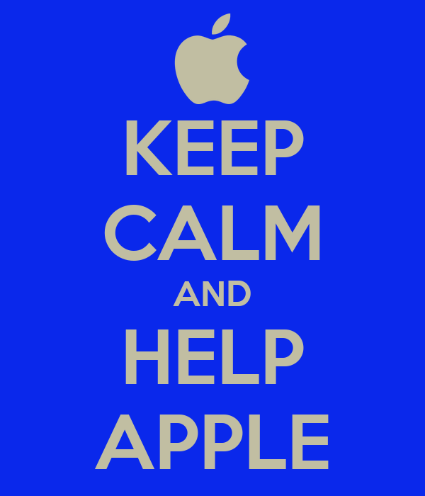 KEEP CALM AND HELP APPLE