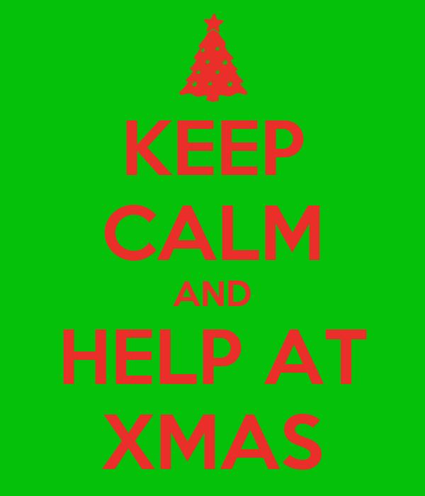 KEEP CALM AND HELP AT XMAS