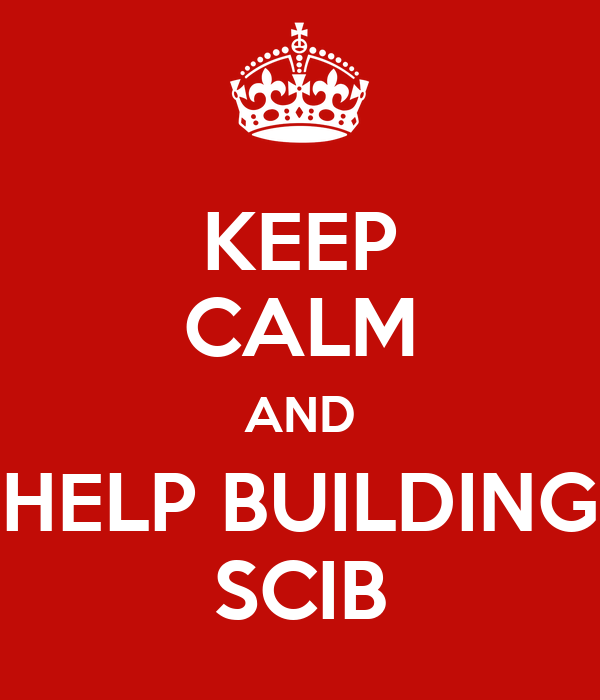 KEEP CALM AND HELP BUILDING SCIB
