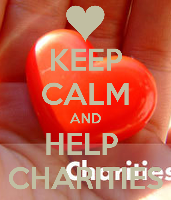 KEEP CALM AND HELP  CHARITIES