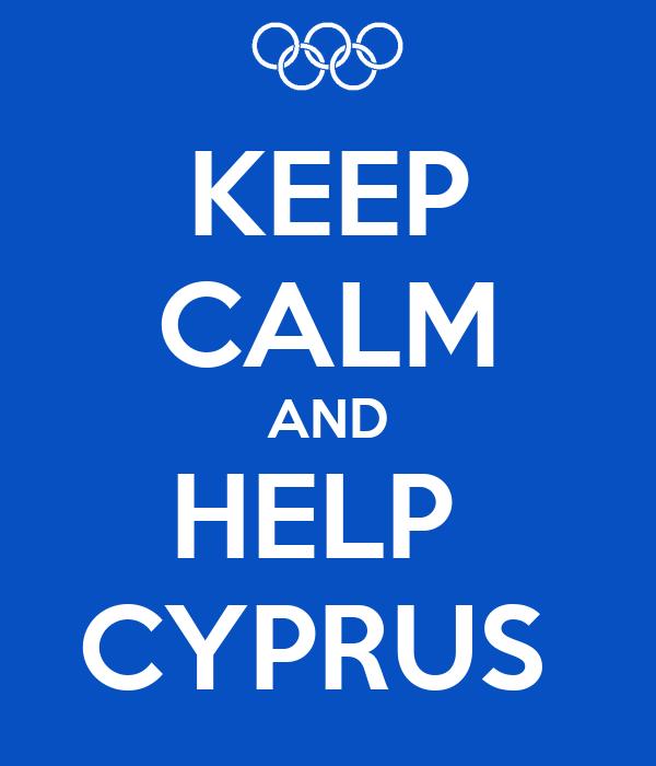 KEEP CALM AND HELP  CYPRUS