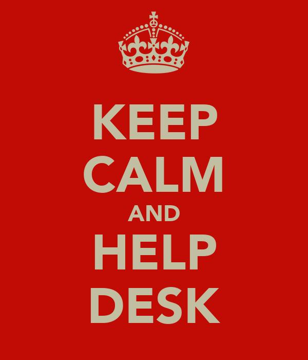 KEEP CALM AND HELP DESK