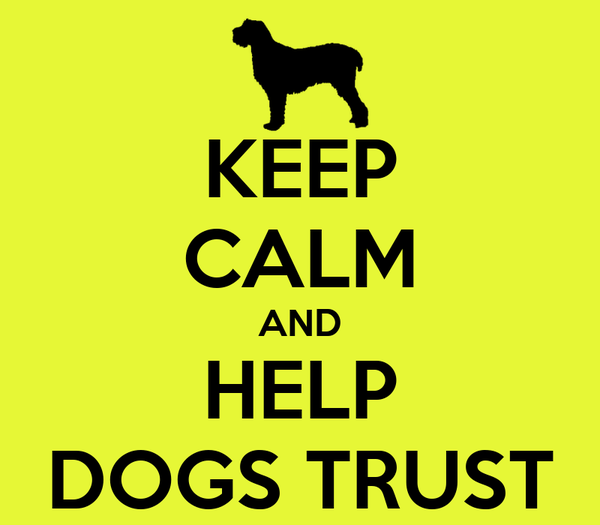 KEEP CALM AND HELP DOGS TRUST