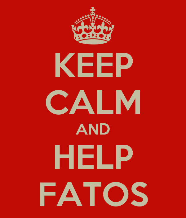 KEEP CALM AND HELP FATOS