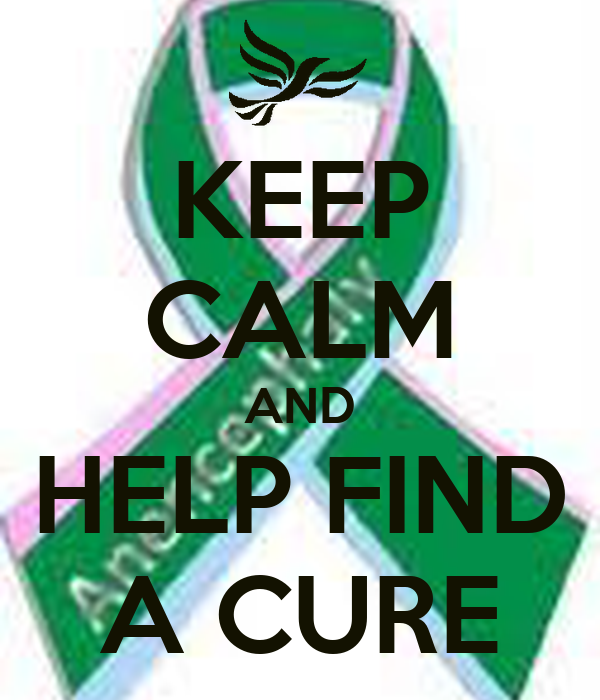 KEEP CALM AND HELP FIND A CURE