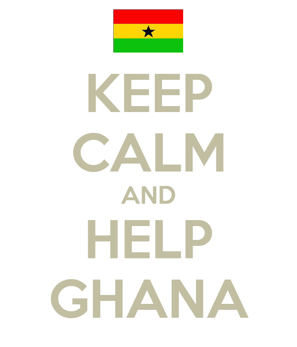 KEEP CALM AND HELP GHANA