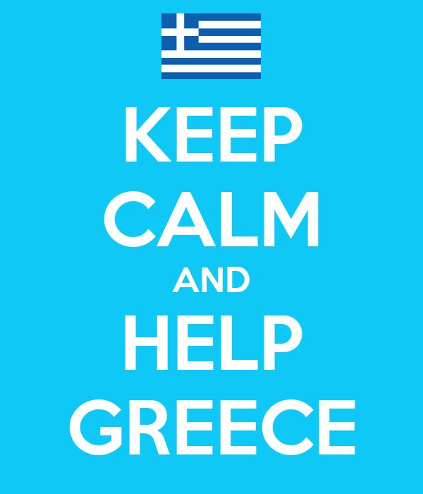 KEEP CALM AND HELP GREECE