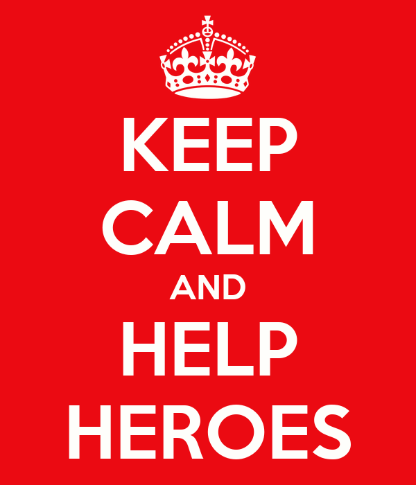KEEP CALM AND HELP HEROES
