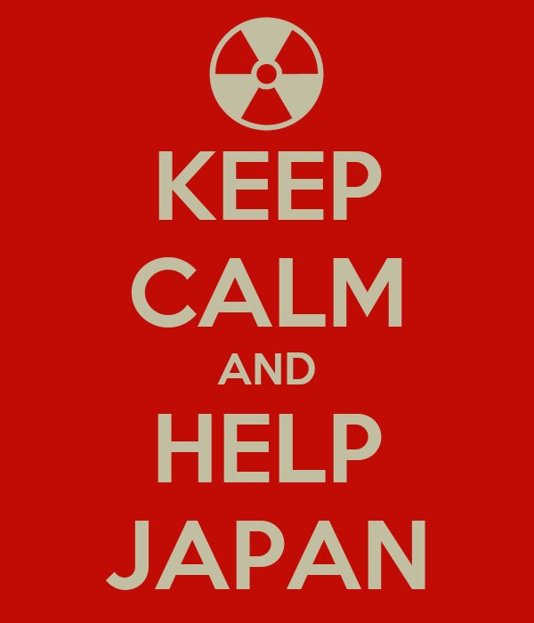 KEEP CALM AND HELP JAPAN