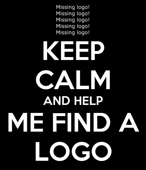 KEEP CALM AND HELP ME FIND A LOGO