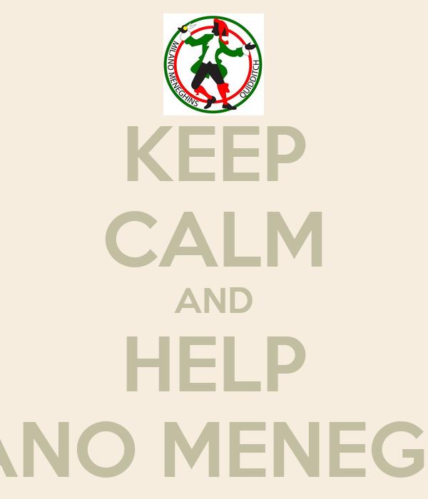 KEEP CALM AND HELP MILANO MENEGHINS