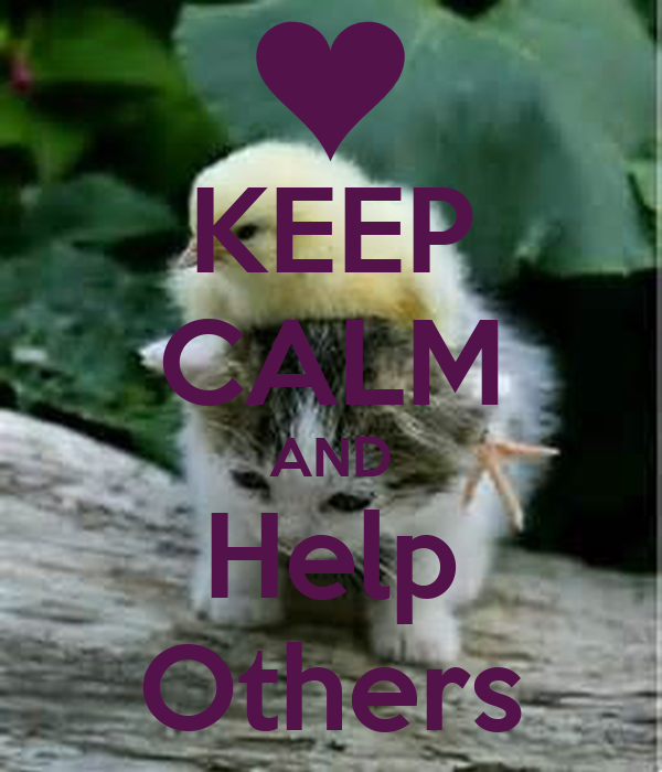 KEEP CALM AND Help Others