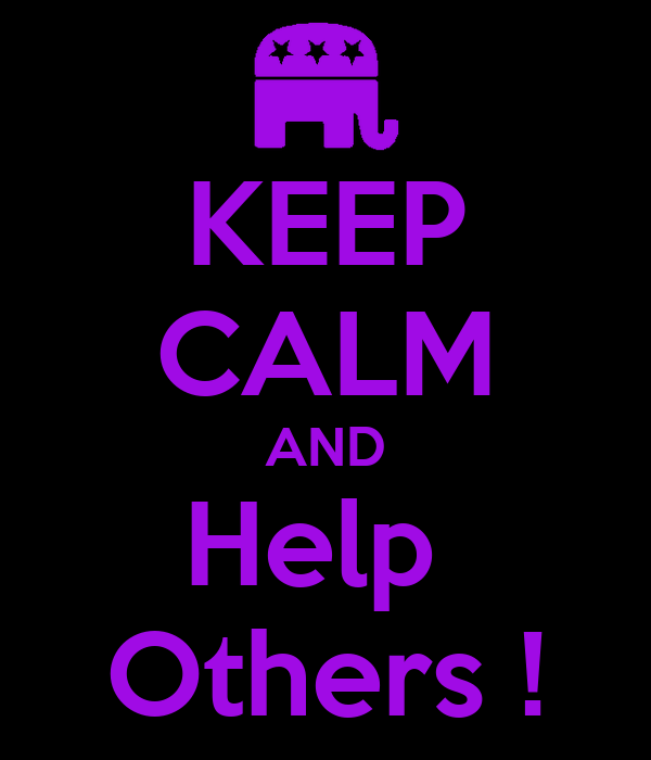KEEP CALM AND Help  Others !