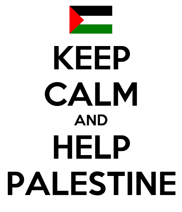 KEEP CALM AND HELP PALESTINE